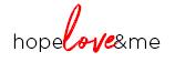 Hope, Love, & Me